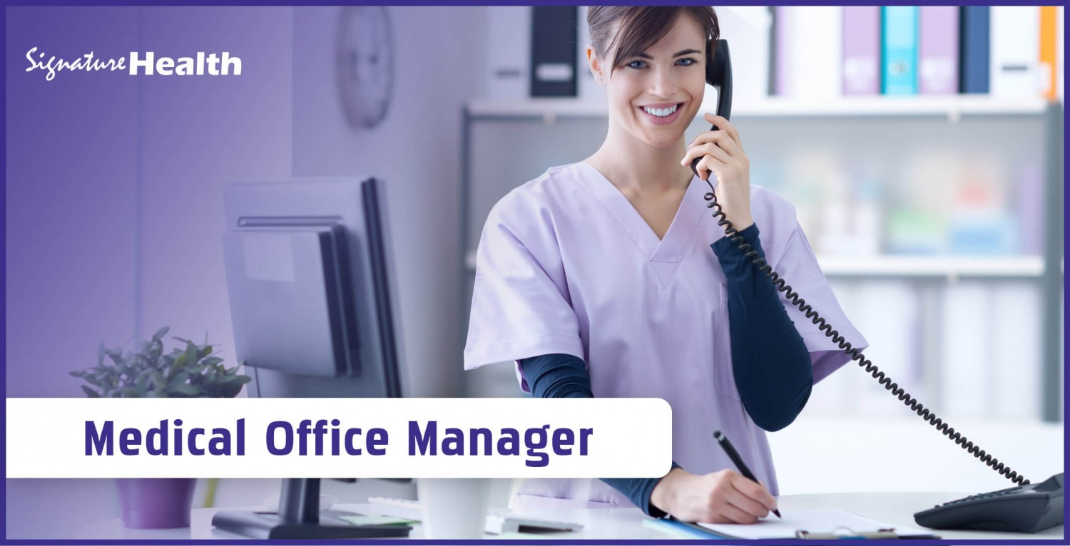 Signature Health Medical Clinic Positions Available, Medical Office Manager, Apply Now